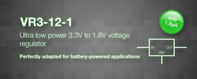 Ultra low power 3.3V to 1.2V voltage regulator - Only 1.8µA